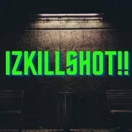 Izkillshot!!