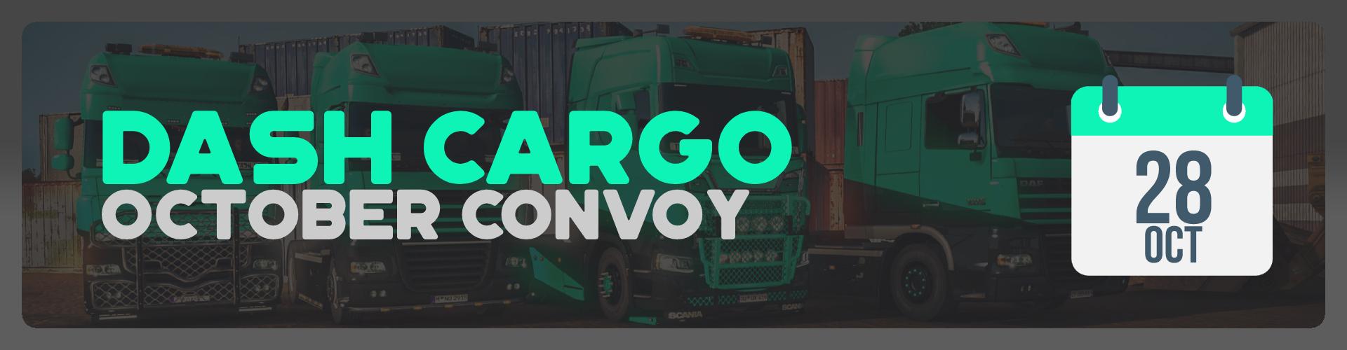 Dash Cargo | October Convoy